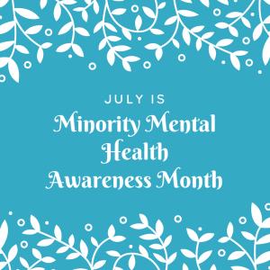 Minority Mental Health awareness month display