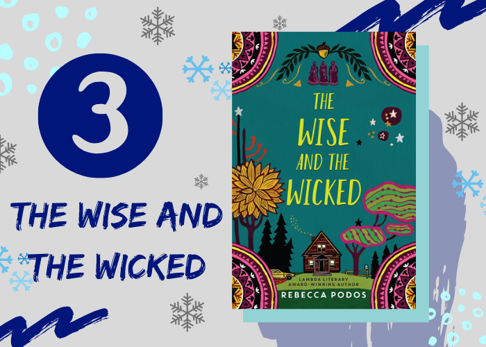 3. The Wise and the Wicked by Rebecca Podos