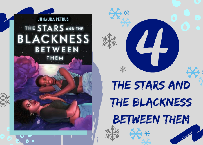 4. The Stars and the Blackness Between Them by Junauda Petrus