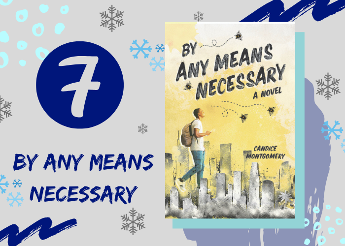 7. By Any Means Necessary by Candice Montgomery