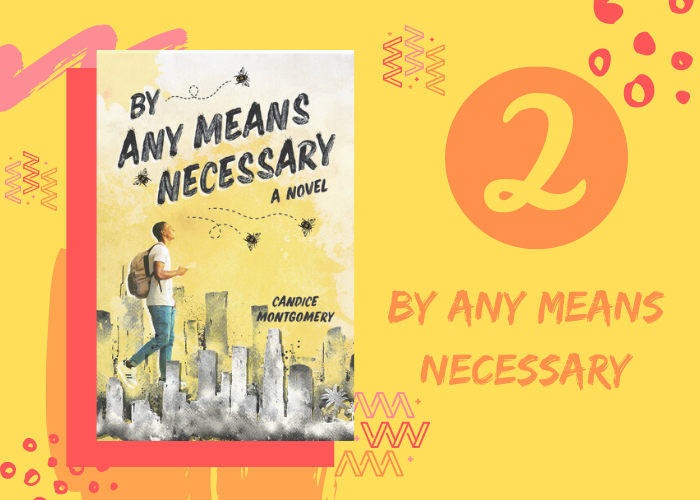 2. By Any Means Necessary by Candice Montgomery