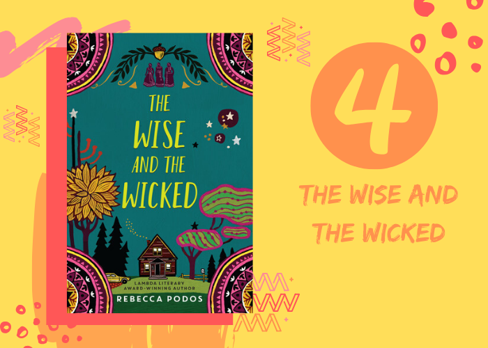 4. The Wise and the Wicked by Rebecca Podos
