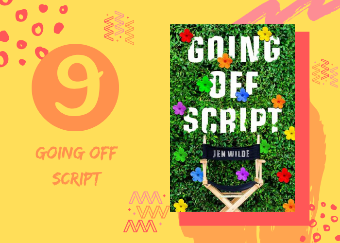 9. Going Off Script by Jen Wilde