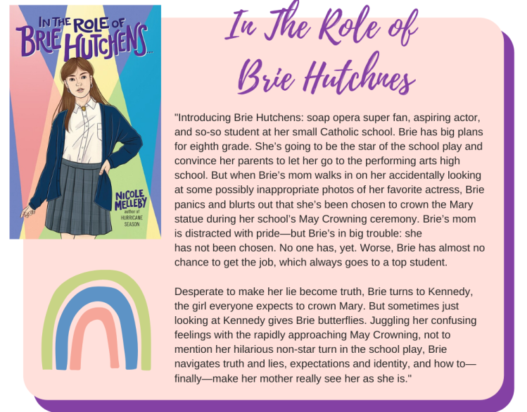 Introducing Brie Hutchens: soap opera super fan, aspiring actor, and so-so student at her small Catholic school. Brie has big plans for eighth grade. She's going to be the star of the school play and convince her parents to let her go to the performing arts high school. But when Brie's mom walks in on her accidentally looking at some possibly inappropriate photos of her favorite actress, Brie panics and blurts out that she's been chosen to crown the Mary statue during her school's May Crowning ceremony. Brie's mom is distracted with pride—but Brie's in big trouble: she has not been chosen. No one has. Worse, Brie has almost no chance to get the job, which always goes to a top student.   Desperate to make her lie become truth, Brie turns to Kennedy, the girl everyone expects to crown Mary. But sometimes just looking at Kennedy gives Brie butterflies. Juggling her confusing feelings with the rapidly approaching May Crowning, not to mention her hilarious non-star turn in the school play, Brie navigates truth and lies, expectations and identity, and how to—finally—make her mother really see her as she is.