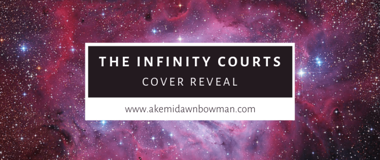 "Starry purple nebula background. A white & black text box reads ""The Infinity Courts Cover Reveal. www.akemidawnbowman.com"""