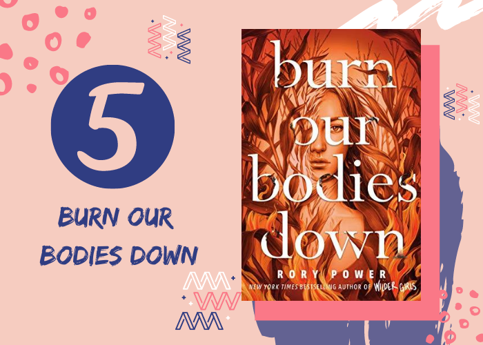 5. Burn Our Bodies Down by Rory POwer