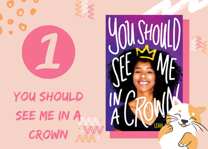 1. You Should See Me in a crown by Leah Johnson