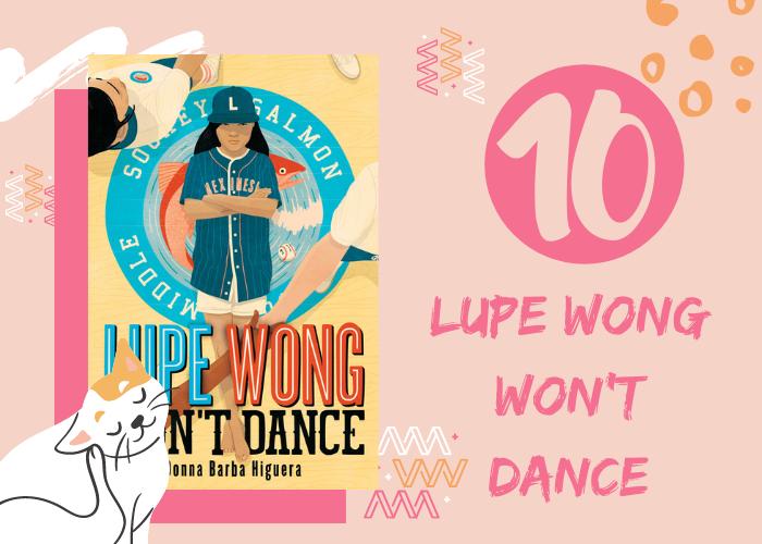 10. Lupe Wong Won't Dance