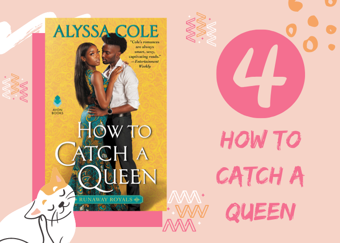 4. How to Catch a Queen
